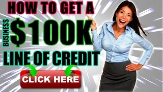 How to Get a $100,000 Business Line of Credit In 7 Minutes