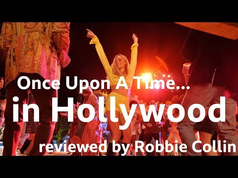 Once Upon a Time... in Hollywood reviewed by Robbie Collin