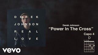 Derek Johnson - Power In The Cross (Lyrics And Chords)