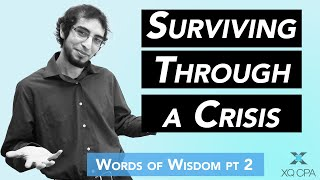 Surviving Through a Crisis: Words of Wisdom Part Two