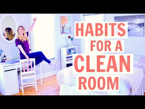How to Keep your Room CLEAN! Habits for a Clean Room 2017