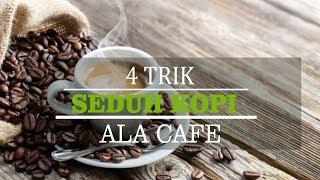 Ingin Rasa Kopimu Enak Seperti Buatan di Cafe? Cobalah 4 Trik Ini!