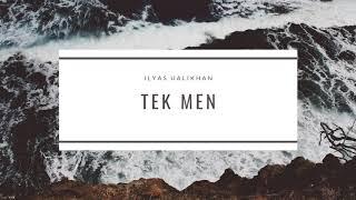Ilyas Ualikhan - Tek men (audio)