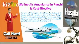 Dispatch Patient with Lifeline Air Ambulance in Ranchi by Ultimate Support