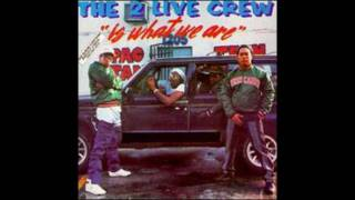 2 Live Crew - 2 Live Is What We Are