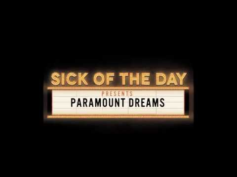 "Sick of the Day ""Paramount Dreams"" (Lyric Video)"