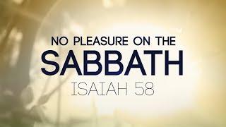No Pleasure on the Sabbath — Isaiah 58
