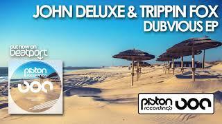 John Deluxe & Trippin Fox   Dubvious (Original Mix)