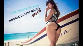 Russian Club Music 2015 Mix