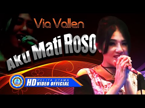 , title : 'Via Vallen - AKU MATI ROSO . OM SERA ( Official Music Video ) [HD]'