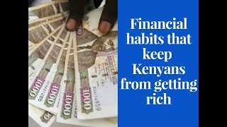 Coins and Notes:Financial habits that keep most Kenyans from getting rich