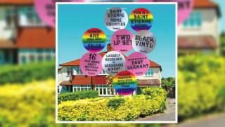 Saint Etienne -  Home Counties (Full Album)