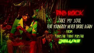 Take My Soul (Audio) - PnB Rock (Video)
