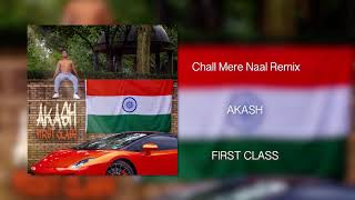 Akash - Chall Mere Naal Remix