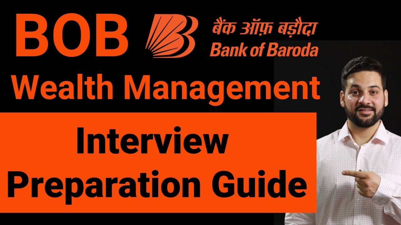 BOB Wealth Management: Interview Preparation Guide
