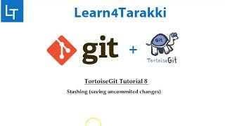 TortoiseGit Tutorial 8: Stashing (save local changes) using tortoiseGit