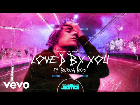 Justin Bieber - Loved By You (feat. Burna Boy)