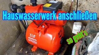 Hauswasserwerk anschließen Hauswasserwerk Pumpe Installation in Betrieb nehmen Anschluß