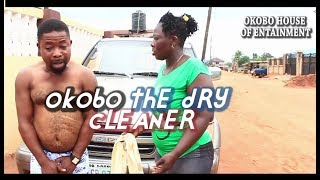 OKOBO THE DRY CLEANER [ LATEST NOLLYWOOD SKIT 2018 ]