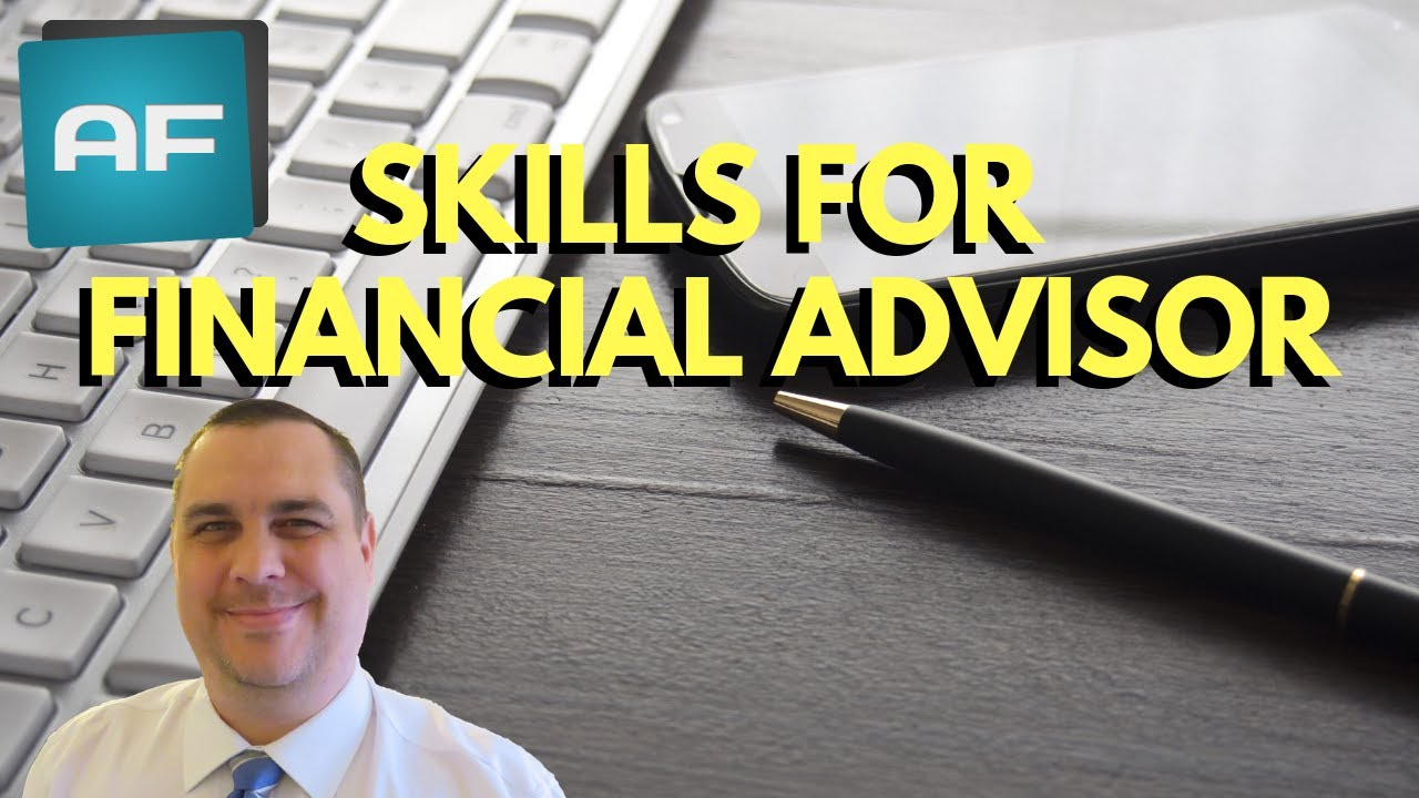 How to be a Financial Advisor: Skills Needed, for Advice & Planning