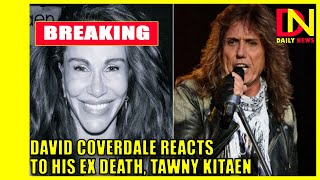 David Coverdale Reacts to the Death of His Ex, Tawny Kitaen