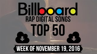 Top 50 - Billboard Rap Digital Songs | Week of November 19, 2016