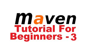 Maven Tutorial for Beginners 3 - Creating First Maven Project