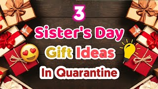 3 Amazing DIY Sisters Day Gift Ideas During Quarantine | Sisters Day Gifts | Sisters Day Gifts 2020