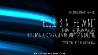 Angels and Airwaves -  Bullets in the wind (The Dream walker instrumental cover album)