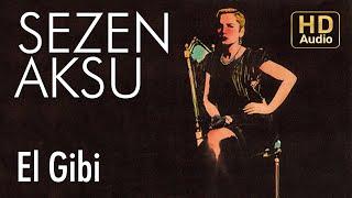 Sezen Aksu - El Gibi (Official Audio)