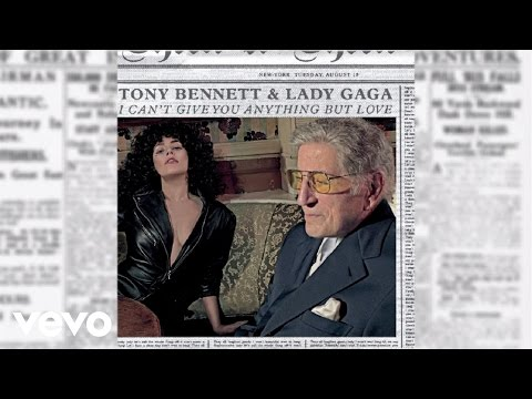 I Can't Give You Anything But Love (2014) (Song) by Lady Gaga and Tony Bennett
