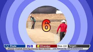 Khandpe vs Etade- KHASDAR CHASHAK 2019 VASHERE //S.K.E//
