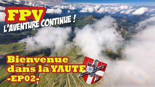 FPV : Bienvenue dans la Yaute [ep 2]