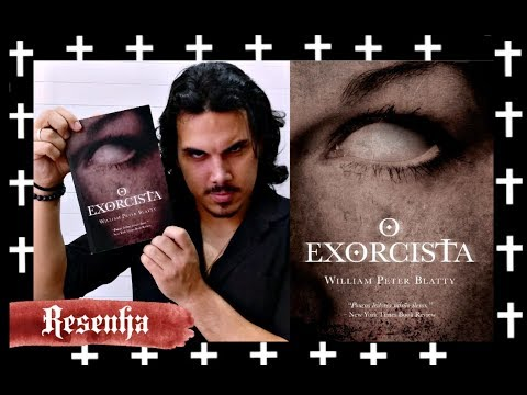 Resenha O EXORCISTA, de William Peter Blatty