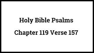 Holy Bible Psalms 119:157