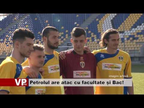 Petrolul are atac cu facultate și Bac!