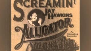 Screamin' Jay Hawkins   Alligator Wine