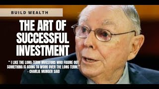 Charlie Munger on the Art of Successful Investment - Building Wealth