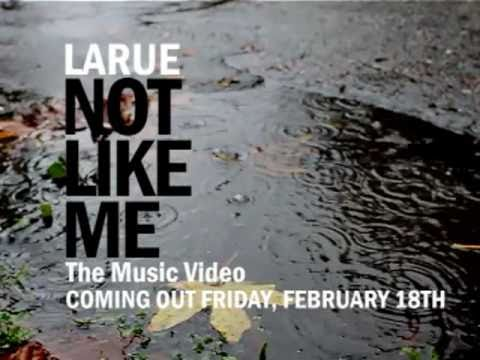 LaRue - Not Like Me Teaser Video
