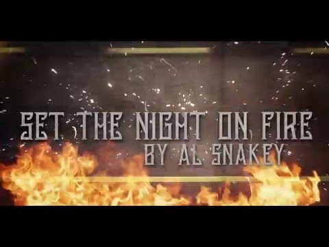 AL SNAKEY - Set The Night On Fire (Lyric Video)