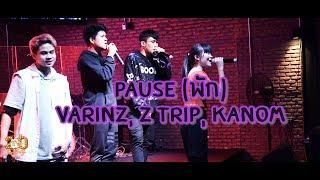 PAUSE (พัก) - VARINZ, Z TRIP, KANOM  [Live] 20Something Bar