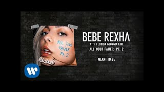 <b>Bebe Rexha</b> & Florida Georgia Line  Meant To Be Audio
