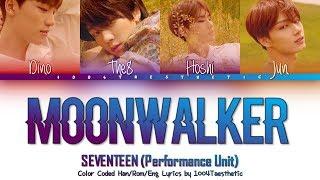 SEVENTEEN (세븐틴) - MOONWALKER (문워커) Color Coded Han/Rom/Eng Lyrics