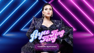 Download lagu Ayu Ting Ting Cemburu Mantanmu Mp3