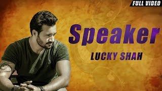 Speakar  Lucky Shah