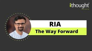 Registered Investment Adviser-The Way Forward by Shyam Sekhar