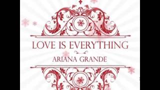 Love Is Everything - Ariana Grande (preview)
