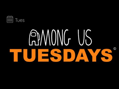 I'm Done with Among Us Tuesdays