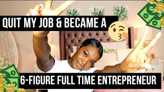 STORY TIME   QUIT MY 9-5 JOB AND MADE $100K+ AS A FULL TIME ENTREPRENEUR