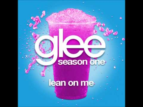 Download Glee - Lean On Me (DOWNLOAD MP3+LYRICS) Mp4 HD Video and MP3